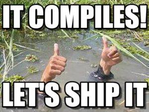 It compiles, let's ship it